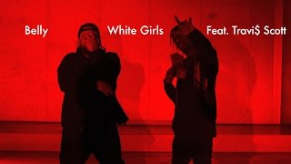 "Belly - ""White Girls (Feat. Travi$ Scott)"" (Official Music Video)"