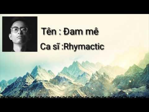 """Ca khúc giúp bạn thêm động lực theo đuổi """"Đam Mê"""" của Rhymastic"""