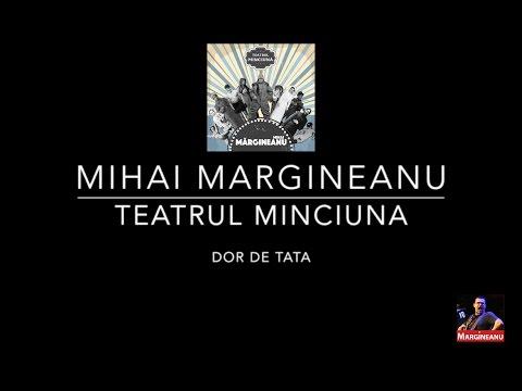 Mihai Margineanu - Dor de tata