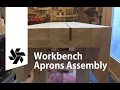 Woodworking bench part 3 (Aprons & Final Assembly)