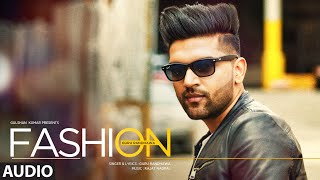 Download Hindi Video Songs - Guru Randhawa: FASHION Full Audio Song | Latest Punjabi Song 2016 | T-Series