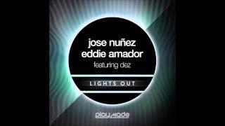 Jose Nunez & Eddie Amador ft. Dez - Lights Out