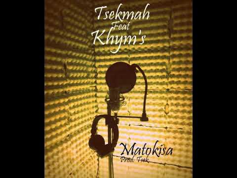 TSEKMAH - Matokisa ( feat KHYM'S) AUDIO
