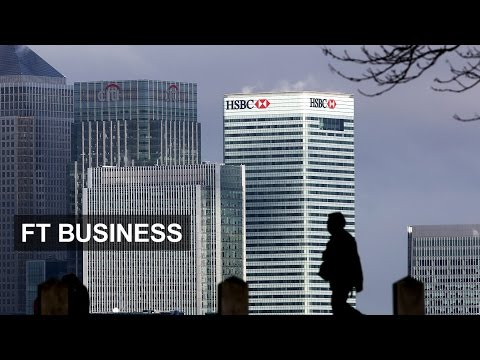 Why HSBC picked London | FT Business