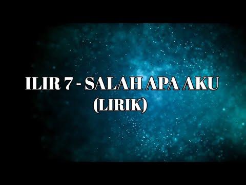 ilir7---salah-apa-aku-(lirik)