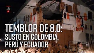Sismo de magnitud 8.0 en Colombia, Perú y Ecuador deja un muerto y 11 heridos | Noticias