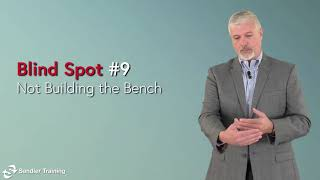 Blind Spot #9: Not Building the Bench