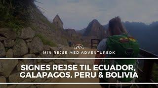 Signe i Ecuador, Galapagos, Peru & Bolivia - Min rejse med ADVENTUREDK
