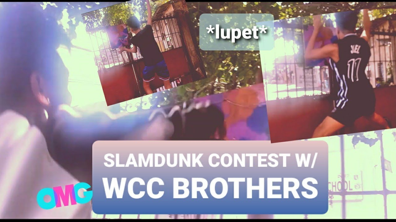 SLAMDUNK CONTEST BY WCC BROTHERS (*ANG LULUPET*)