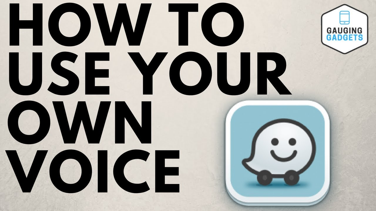 How To Record Your Voice For Waze Navigation - Waze Tutorials