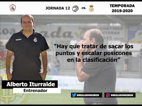Jornada 12. Rueda de prensa previa de Alberto Iturralde