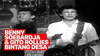 BENNY SOEBARDJA & GITO ROLLIES - BINTANG DESA