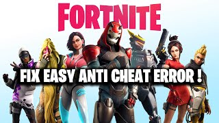 FIX Fortnite EASY ANTI CHEAT ERROR ! ( Fortnite NOT OPENING FIX )