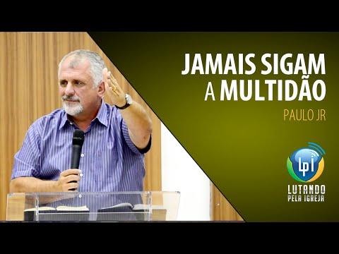 Paulo Junior - Jamais sigam a multidão