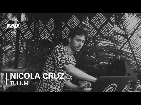 Nicola Cruz Boiler Room Tulum x Comunite Live Set