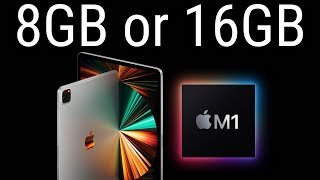 M1 IPad Pro 2021 Should You Go With 8GB Or 16GB Of RAM ...