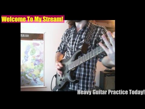 Heavy Guitar Practice - Metal Riffs - LIVE!