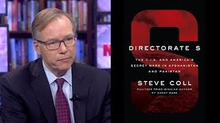 Directorate S: Steve Coll on the CIA & America's Secret Wars in Afghanistan & Pakistan