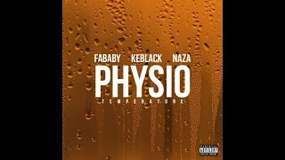 FABABY feat. KEBLACK & NAZA - Physio (Température) ? AUDIO OFFICIEL
