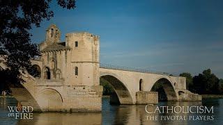 CATHOLICISM: The Pivotal Players - Avignon thumbnail