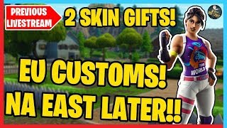 🔴 EU CUSTOMS! 2 SKIN GIVEAWAYS! | Donation Forfeits In The Description! | Fortnite LIVE 🔴
