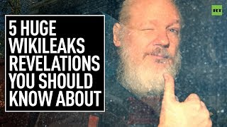 5 Huge WikiLeaks Revelations You Should Know About