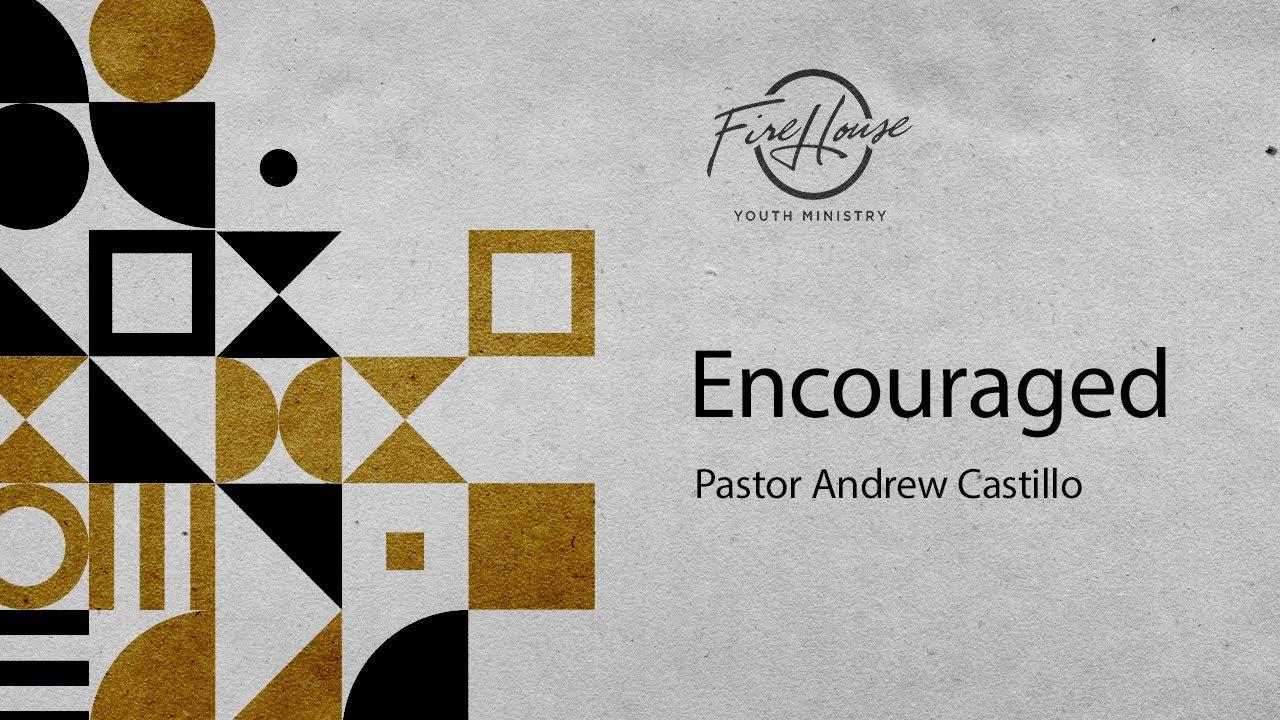 FireHouse Youth Ministry - Pastor Andrew Castillo [February 28, 2021]