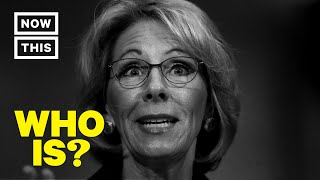 Who Is Betsy DeVos? – United States Secretary of Education | NowThis