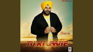 Tu Ki Jaane