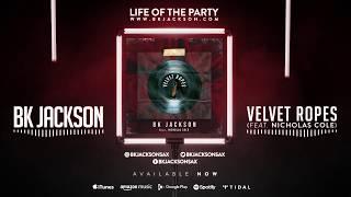 BK Jackson - Velvet Ropes feat. Nicholas Cole (Audio Only)