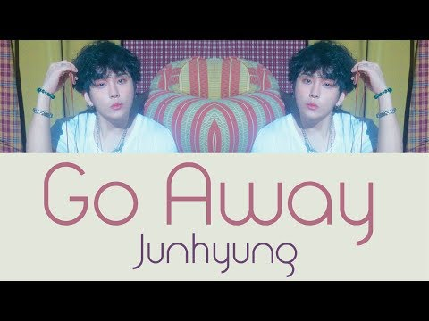 Junhyung - Go Away [Hang, Rom & Eng Lyrics]