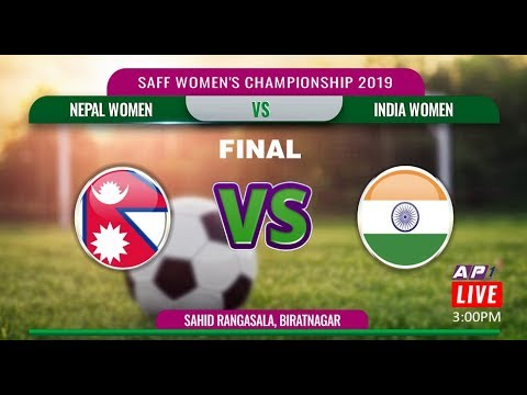 SAFF WOMEN'S CHAMPIONSHIP 2019 || FINAL || NEPAL VS INDIA || LIVE