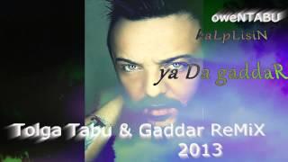 TOLGA TABU - GADDAR ReMiX 2013