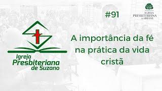 A importância da fé na prática da vida cristã - Hb.11.1-3