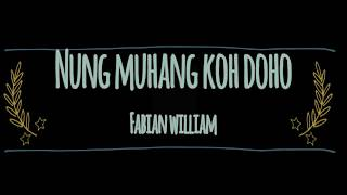 Fabian William-Nung Muhang Koh Doho [LYRIC]