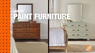 How To Paint Furniture | Refinishing Wood Furniture | The Home Depot