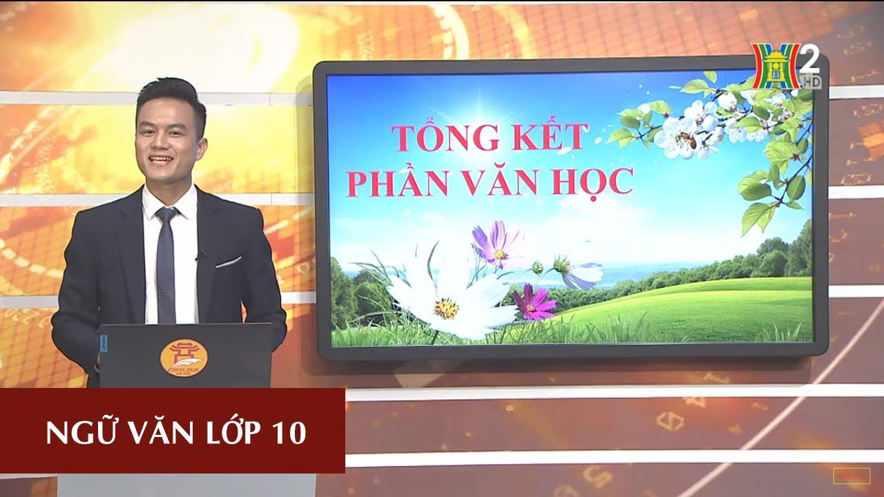 MÔN NGỮ VĂN – LỚP 10 | TỔNG KẾT VĂN PHẦN VĂN HỌC | 14H15 NGÀY 27.04.2020 | HANOITV