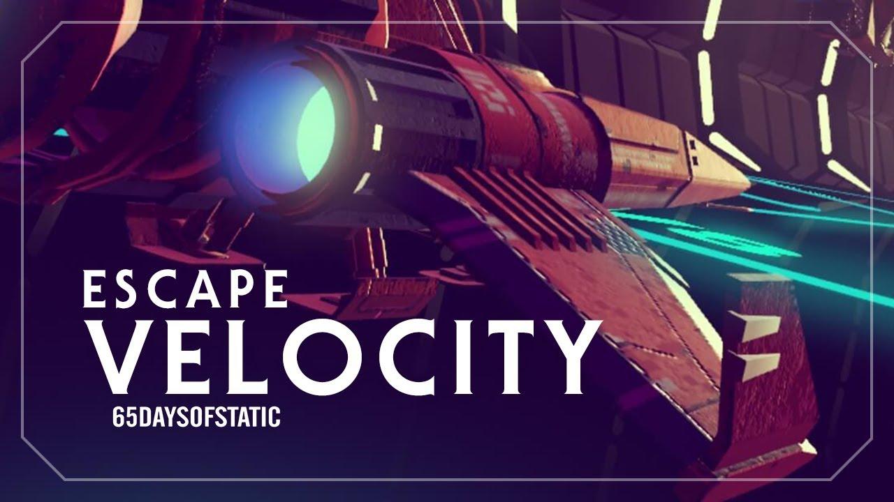 Escape Velocity | 65daysofstatic (No Man's Sky)