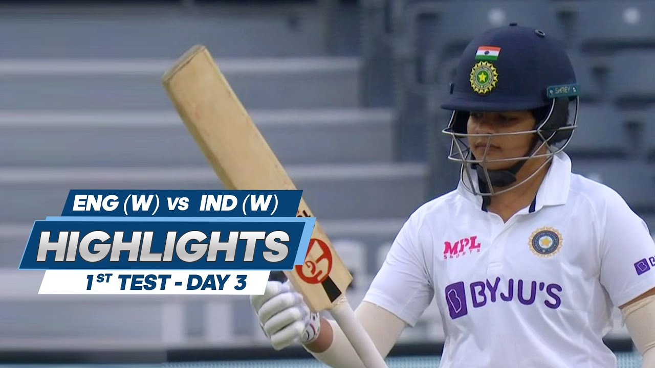 1st Test Day 3   India Women Tour Of England 2021   Highlights   18th June, 2021