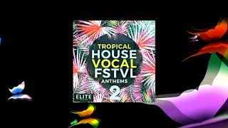 Tropical House Vocal FSTVL Anthems 2