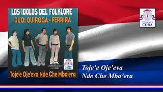 Toje'e Oje'eva Nde Che Mba'era - Los Ídolos Del Folklore