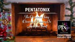 [Yule Log Audio] The Christmas Song (Chestnuts Roasting on an Open Fire) - Pentatonix