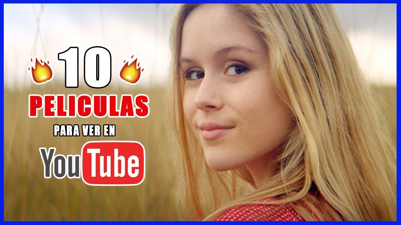 Top 10 Películas Para Ver En Youtube Trailers Y Links Youtube
