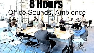8 Hours Office Sounds, Ambience, as real as it gets.