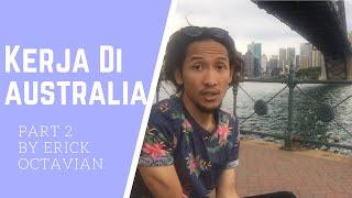 #2 Gampang Kerja Di Aussie | Pake VISA APA? Part 2