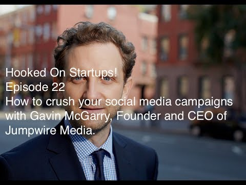 022: How to crush your social media campaigns with Gavin McGarry, Founder and CEO of Jumpwire Media.