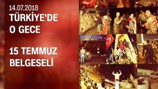 Türkiye'de o gece: 15 Temmuz belgeseli (CNN TÜRK) 14.07.2018 Cumartesi