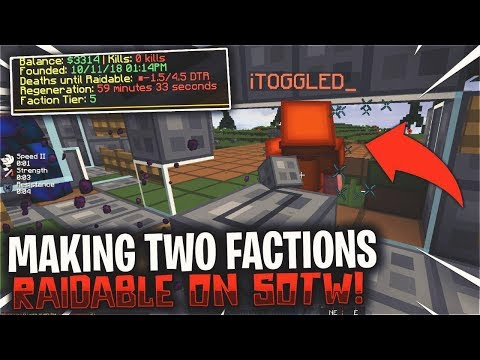 MAKING TWO FACTIONS RAIDABLE ON SOTW! | Minecraft HCF