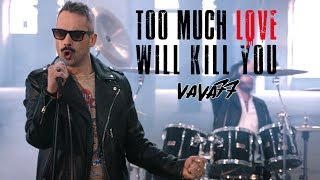 Too Much Love Will Kill You - Vava77