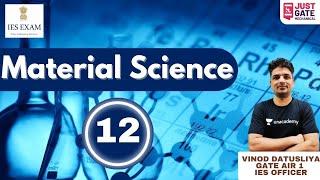 Material Science- 12 | GATE \u0026 ESE | ME | GATE AIR-1 | Vinod Datusliya